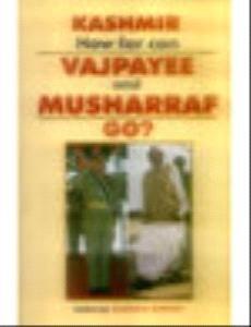 9788187345008: Kashmir, how far can Vajpayee and Musharraf go?