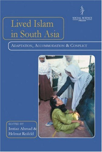 9788187358152: Lived Islam in South Asia: Adaptation, Accomodation and Conflict