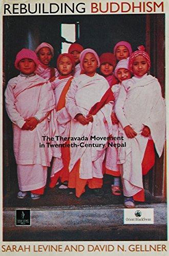 9788187358398: Rebuilding Buddhism: The Theravada Movement in Twentieth-Century Nepal