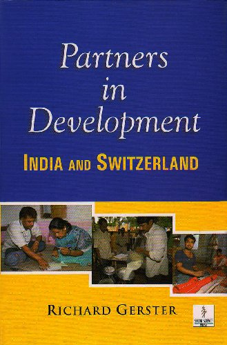 Partners in Development: India and Switzerland: Richard Gerster