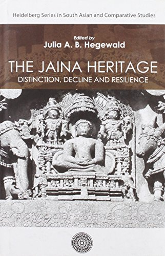Jaina Heritage: Distinction, Decline and Resilience: Julia Hegewald