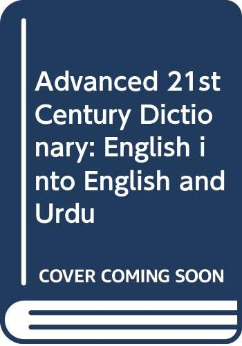 Advanced 21st Century Dictionary: English into English: Dr. Abdul Haq