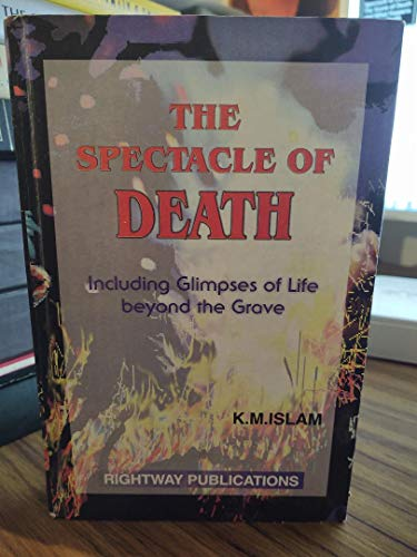 The Spectacle of Death ; The Scene of Death and What Happens After Death