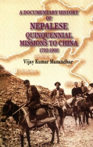 A Documentary History of Nepalese Quinquennial Missions: V K Manandhar