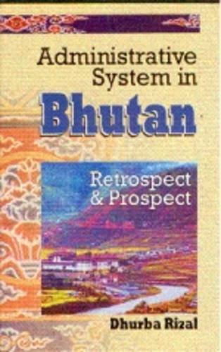 9788187392286: Administrative System in Bhutan