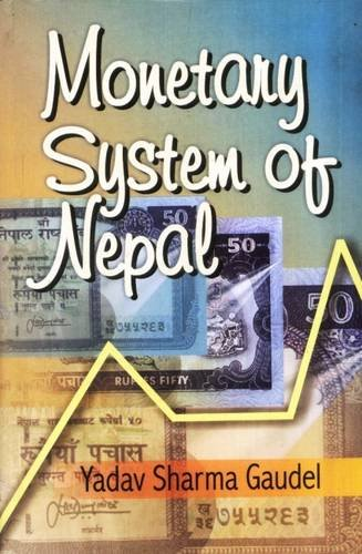 Monetary System of Nepal: Yadav Sharma Gaudel