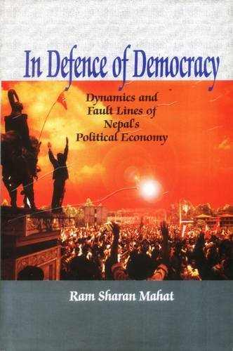 In Defence of Democracy : Dynamics and: R. S. Mahat