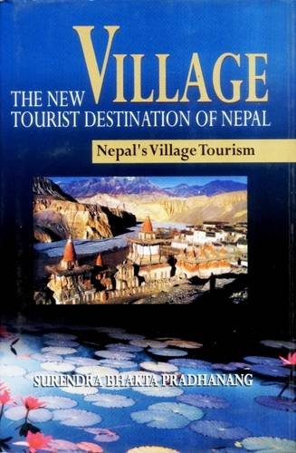 Village: The New Tourist Destination of Nepal: Surendra Bhakta Pradhanang