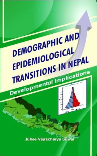 Demographic and Epidemiological Transitions in Nepal : Developmental Implications: Juhee ...