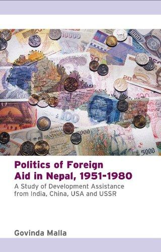 Politics Of Foreign Aid In Nepal, 1951-1980: Govinda Malla
