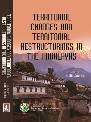 9788187393016: Territorial Changes and Territorial Restructing in the Himalayas