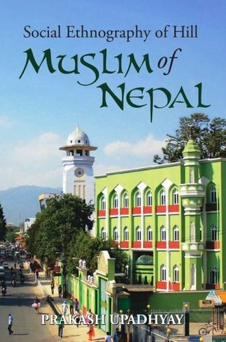 9788187393061: Social Ethnography of the Hill Muslims of Nepal