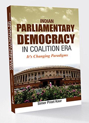 SIMER PREET KAUR: INDIAN PARLIAMENTARY DEMOCRACY