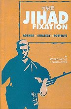 9788187412038: Jihad Fixation: Agenda - Strategy - Portents