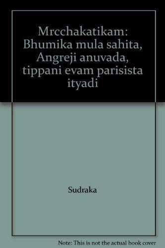 The Mrcchakatikam of Sudraka: V. R. Nerurkar