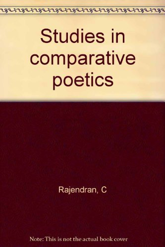Studies in Comparative Poetics: C. Rajendran