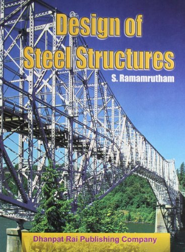Design of Steel Structures: Ramamrutham, S. and Narayanan, R.