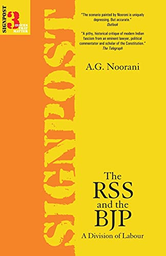 RSS and the BJP: A Division of Labour (Signpost : issues that matter): Noorani, A. G.