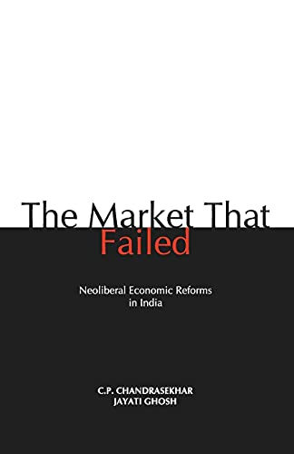 The Market That Failed: Ghosh Jayati Chandrasekhar