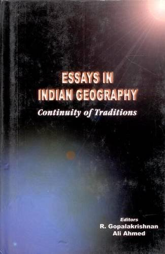 Essays in Indian Geography : Continuity of: R Gopalakirshnan