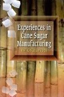 Experiences in Cane Sugar Manufacturing: P P Chaturvedi