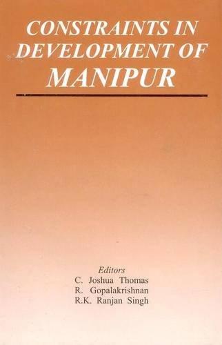 Constraints in Development of Manipur: C Joshua Thomas