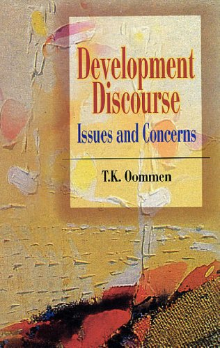 Development Discourse : Issues and Concerns: T K Oommen
