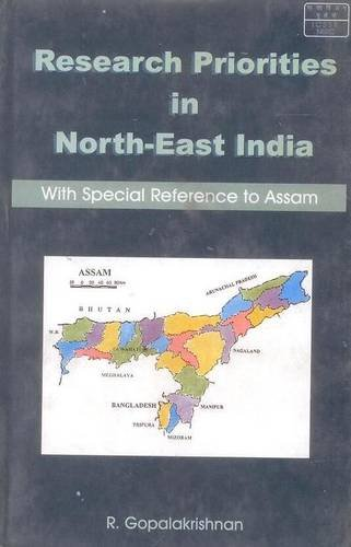 Research Priorities in North-East India: With Special Reference to Assam: R. Gopalakrishnan