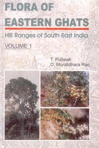 Flora of Eastern Ghats: Hill Ranges of South East India, Volume 1 (Ranunculaceae Moringaceae): D. ...
