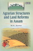 9788187498926: Agrarian Structures And Land Reforms In Assam