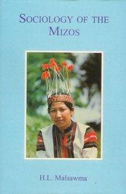 Sociology of the Mizos: H.L. Malsawma