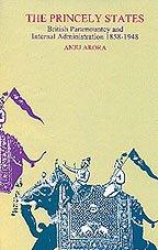 The Princely States : British Paramountcy and: Anju Arora