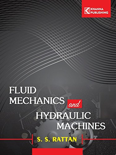 Fluid Mechanics and Hydraulic Machines: S.S. Rattan