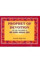 Prophet of Devotion: Life and Teachings of Sri Guru Angad Dev: Jaswant Singh Neki