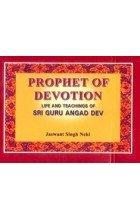 Prophet of Devotion: Life and Teachings of: Jaswant Singh Neki