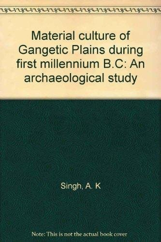 Material Culture of Gangetic Plains During First: Singh Arvind Kumar