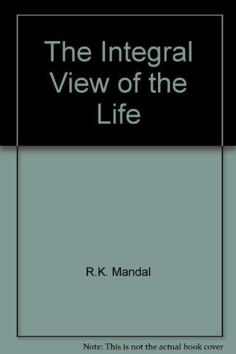 Integral View of Life: Mandal R.K.
