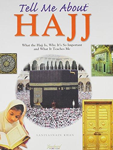 Tell Me About Hajj: What the Hajj: Khan, Saniyasnain