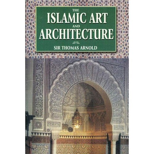 9788187570523: The Islamic Art and Architecture