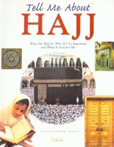 Tell Me About Hajj (Tell Me About: Saniyasnain Khan