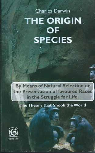 The Origin of Species: By Means of Natural Selection or the Preservation of Favoured Races in the ...