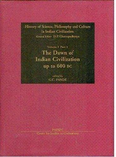 The Dawn of Indian Civilization Upto 600 BC: G.C. Pande (ed.)