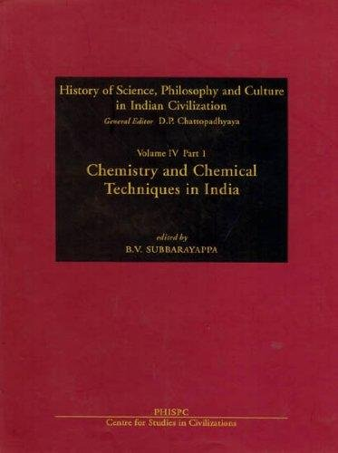 9788187586012: Chemistry and Chemical Techniques in India: Vol 4 Part 1 (History of Science, Philosophy and Culture in Indian Civilization) (Part 1 Vol 4)