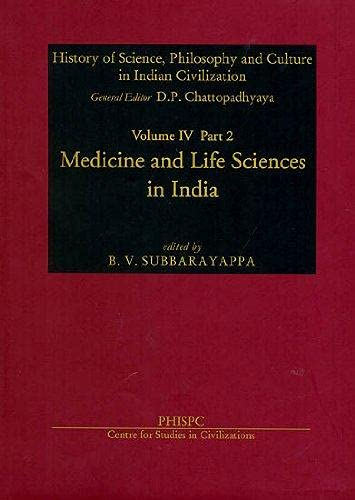 Medicine And Life Sciences In India (History Of Science, Philosophy And Culture In Indian ...