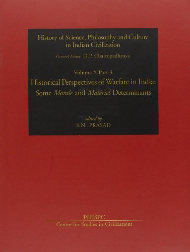 Historical Perspectives of Warfare in India: Some Morale and Material Determinants (History of ...