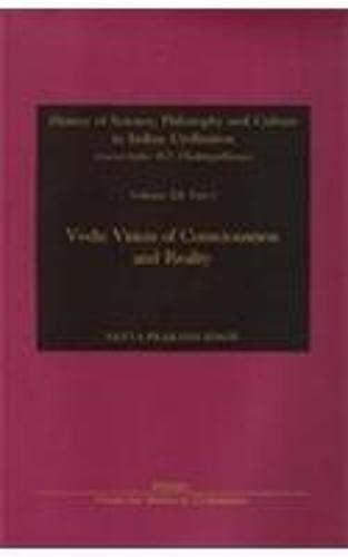 Vedic Vision Of Consciousness And Reality (History: Satya Prakash Singh