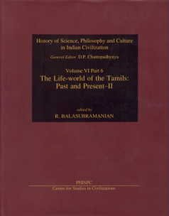 The Life-World Of The Tamils: Past And Present - II, (History Of Science, Philosophy And Culture In...
