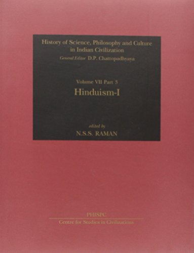 History of Science, Philosophy and Culture In Indian Civilization: Vol VII Part 3 Hinduism: Raman N