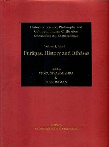 Puranas, History and Itihasas (History of Science, Philosophy and Culture in Indian Civilization, ...