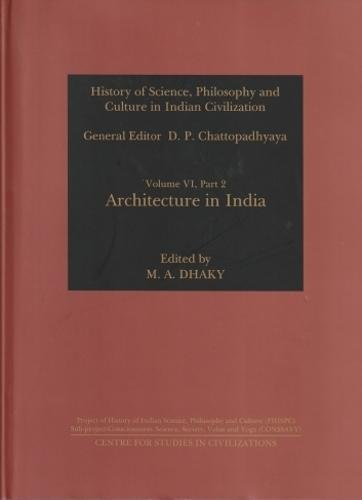 Architecture in India (History of Science, Philosophy: M.A. Dhaky (Ed.)